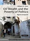 Oil Wealth and the Poverty of Politics (eBook): Algeria Compared